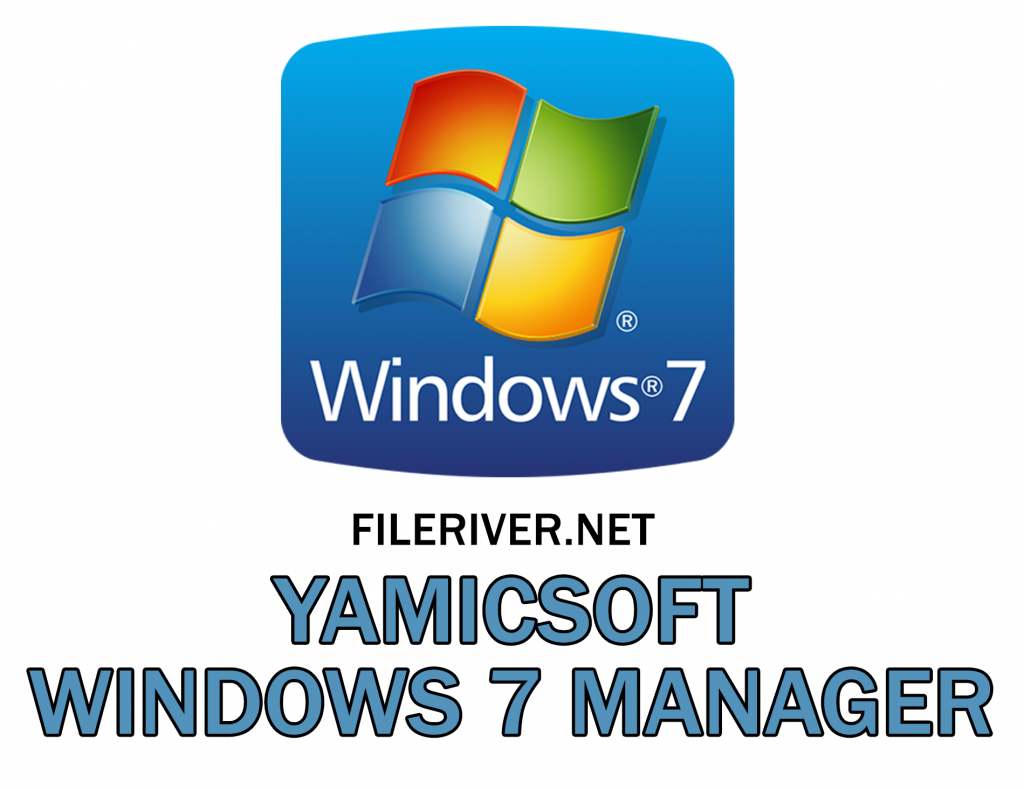 Yamicsoft Windows 7 Manager 5.2.0 Patch and Keygen